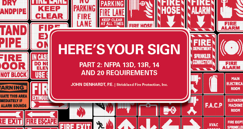 Here's Your Sign, Part 2: NFPA 13D, 13R, 14 and 20 Requirements